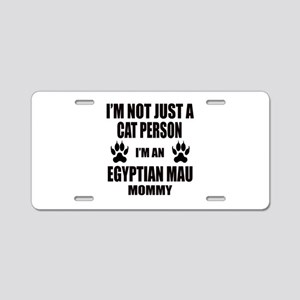 I'm an Egyptian Mau Mommy Aluminum License Plate