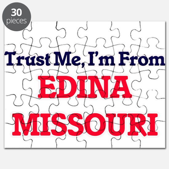 Trust Me, I'm from Edina Missouri Puzzle