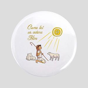 Come Let Us Adore Him Button