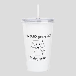 50 dog years 6 Acrylic Double-wall Tumbler