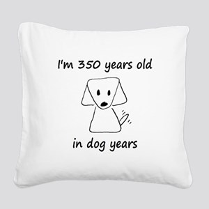 50 dog years 6 Square Canvas Pillow