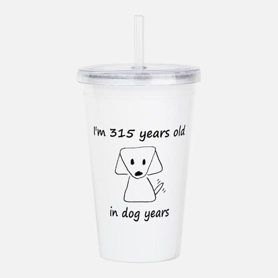 45 dog years 6 Acrylic Double-wall Tumbler