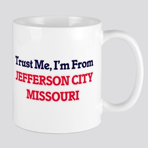 Trust Me, I'm from Jefferson City Missouri Mugs