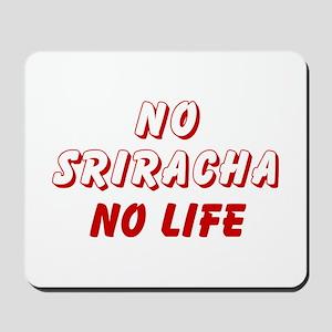 NO SRIRACHA NO LIFE Mousepad