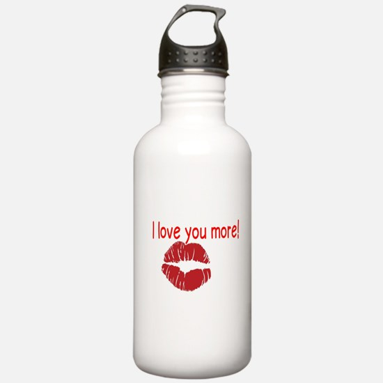 I love you more! Water Bottle