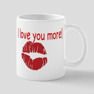I love you more! Mugs