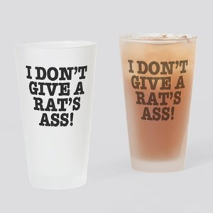 I DON'T GIVE A RATS ASS! Drinking Glass