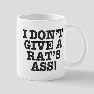 I DON'T GIVE A RATS ASS! Mugs