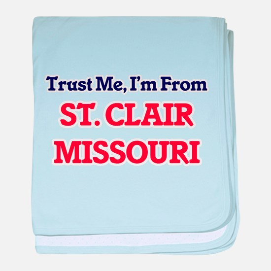 Trust Me, I'm from St. Clair Missouri baby blanket