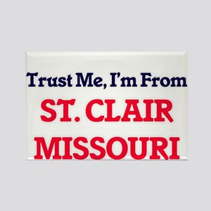 Trust Me, I'm from St. Clair Missouri Magnets