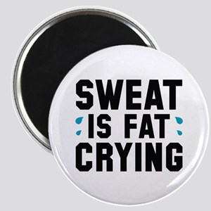 Sweat Is Fat Crying Magnet