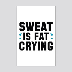 Sweat Is Fat Crying Mini Poster Print