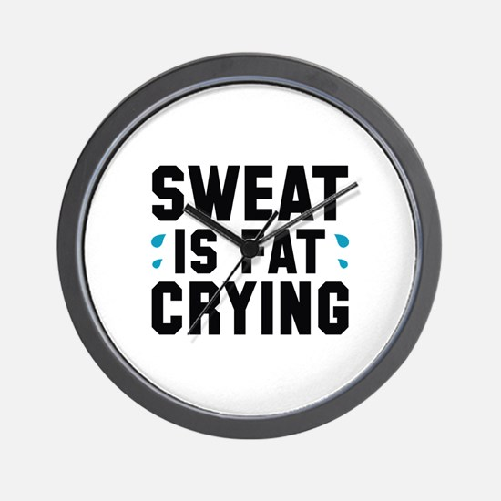 Sweat Is Fat Crying Wall Clock