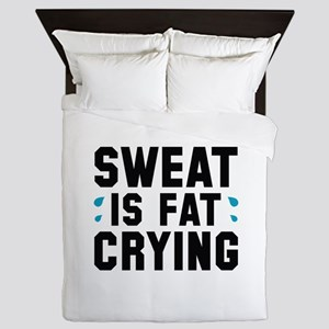 Sweat Is Fat Crying Queen Duvet