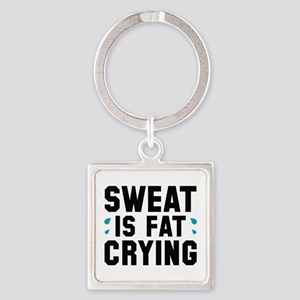 Sweat Is Fat Crying Square Keychain