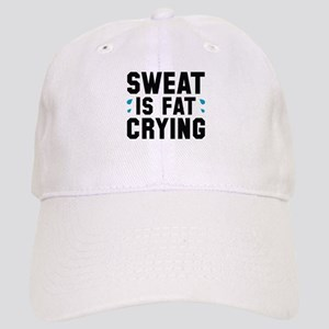 Sweat Is Fat Crying Cap