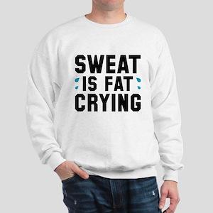 Sweat Is Fat Crying Sweatshirt