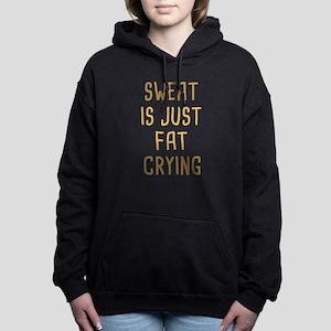 Sweat Is Just Fat Crying Hooded Sweatshirt