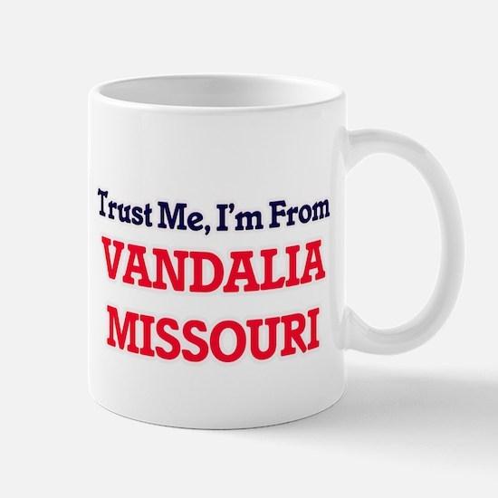 Trust Me, I'm from Vandalia Missouri Mugs