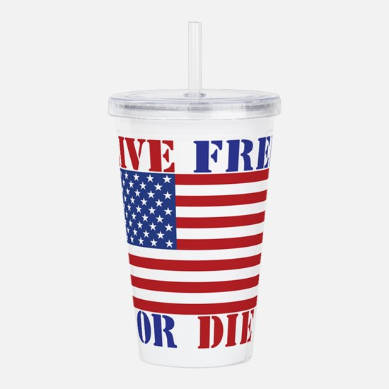 Live Free Or Die Acrylic Double-wall Tumbler
