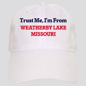 Trust Me, I'm from Weatherby Lake Missouri Cap