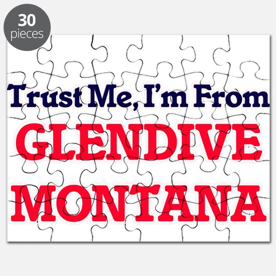 Trust Me, I'm from Glendive Montana Puzzle
