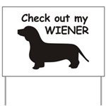 Check Out My Wiener Yard Sign