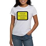 Your Warning Sign Women's T-Shirt