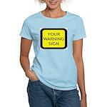 Your Warning Sign Women's Light T-Shirt