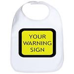 Your Warning Sign Bib
