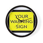 Your Warning Sign Wall Clock