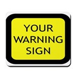 Your Warning Sign Mousepad
