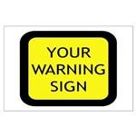 Your Warning Sign Large Poster