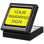 Your Warning Sign Keepsake Box