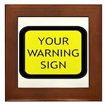 Your Warning Sign Framed Tile