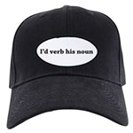 I'd Verb His Noun Black Cap