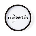 I'd Verb Her Noun Wall Clock