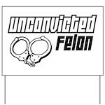 Unconvicted Felon Yard Sign