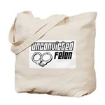 Unconvicted Felon Tote Bag