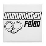 Unconvicted Felon Tile Coaster