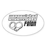 Unconvicted Felon Oval Sticker