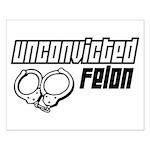 Unconvicted Felon Small Poster