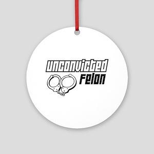 Unconvicted Felon Ornament (Round)