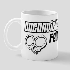 Unconvicted Felon Mug