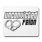 Unconvicted Felon Mousepad