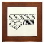 Unconvicted Felon Framed Tile
