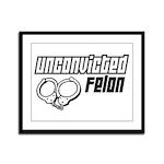 Unconvicted Felon Framed Panel Print