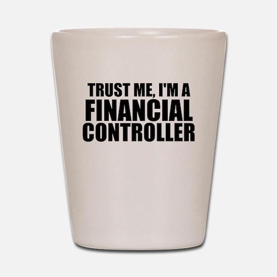 Trust Me, I'm A Financial Controller Shot Glas