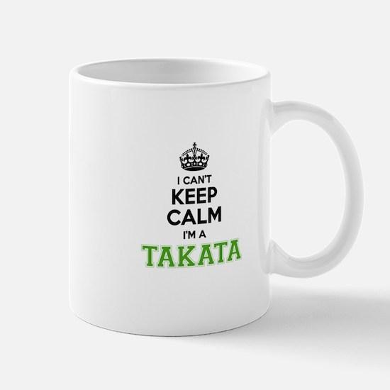 TAKATA I cant keeep calm Mugs