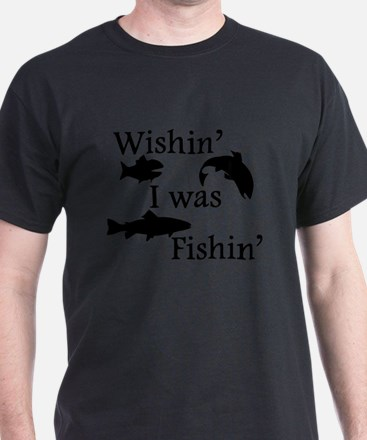 Wishin I Was Fishin T-Shirt